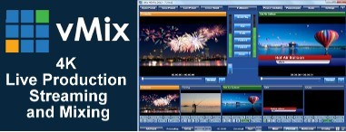 4K Live Production, Streaming and Mixing - vMix